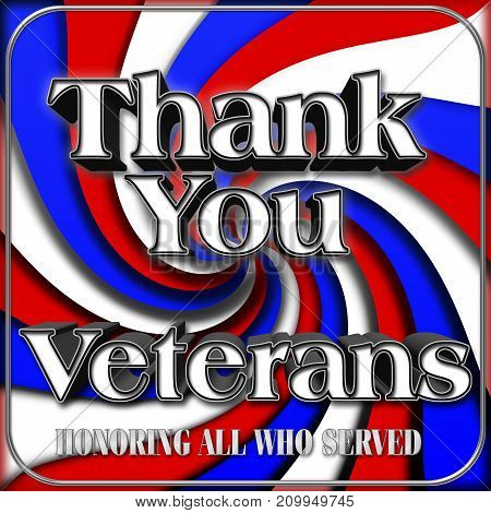 Thank you Veterans, Bright Twirl, 3D Illustration, Honoring all who served, American holiday template.