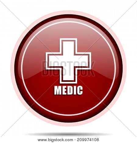 Medic red glossy round web icon. Circle isolated internet button for webdesign and smartphone applications.