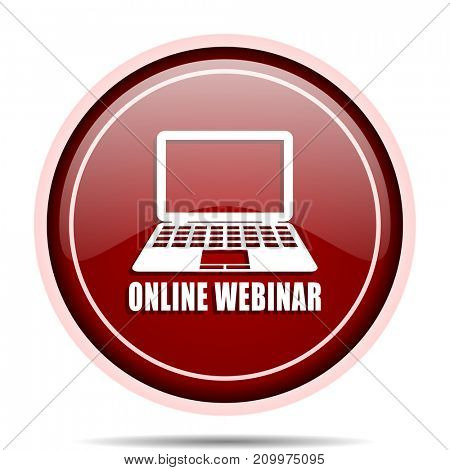 Online webinar red glossy round web icon. Circle isolated internet button for webdesign and smartphone applications.