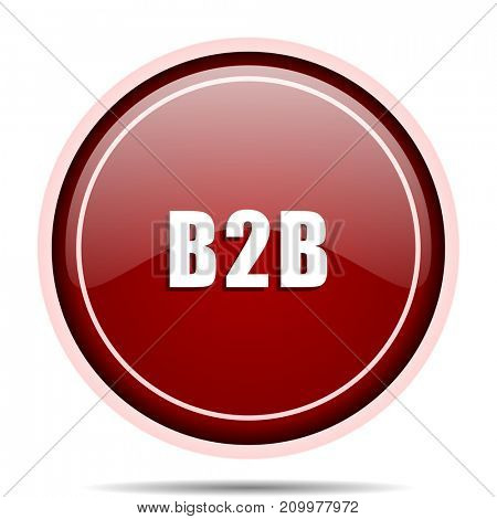 B2b red glossy round web icon. Circle isolated internet button for webdesign and smartphone applications.