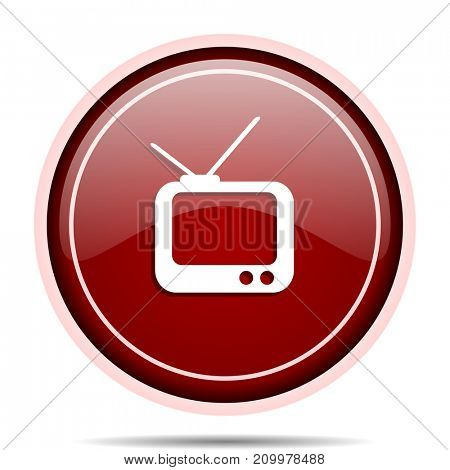 Tv red glossy round web icon. Circle isolated internet button for webdesign and smartphone applications.
