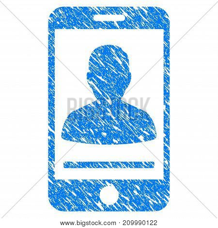 Grunge Mobile Person Contact icon with scratched design and dirty texture. Unclean vector blue Mobile Person Contact pictogram for rubber seal stamp imitations and watermarks. Draft emblem symbol.