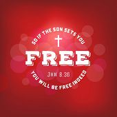 bible verses from new testament, if the son sets you free and cross from John, christian typography poster on bokeh background poster