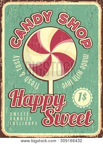 Candy Shop Poster. Confectionary Retro Placard With Sweets Dulce Vector With Place For Text. Illustr