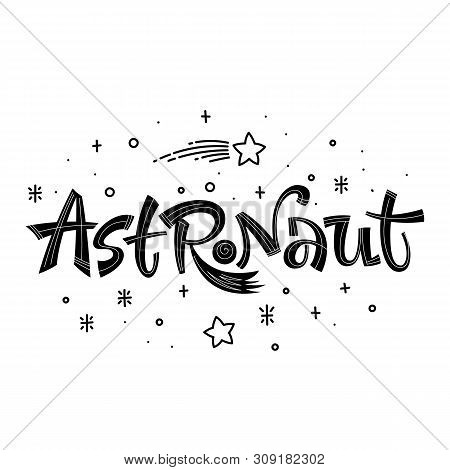 Astronaut Quote. Simple Black Color Baby Shower Hand Drawn Lettering Logo Phrase. Vector Grotesque S