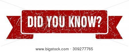Did You Know Grunge Ribbon. Did You Know Sign. Did You Know Banner