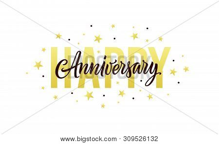 Happy Anniversary. Gold, White, Black Design Template For Birthday Or Wedding Invitation, Party Deco
