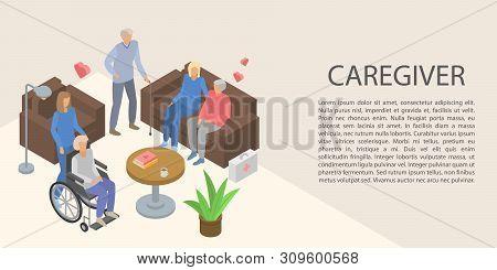 Caregiver Concept Banner. Isometric Illustration Of Caregiver Vector Concept Banner For Web Design