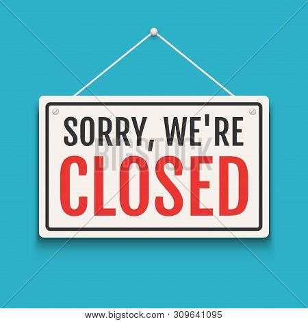 Sorry We Are Closed Sign On Door Store. Business Open Or Closed Banner Isolated For Shop Retail. Clo