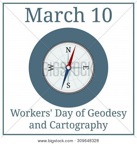 Workers Day Of Geodesy And Cartography. Compass Icon. March 10. March Holiday Calendar. Illustration