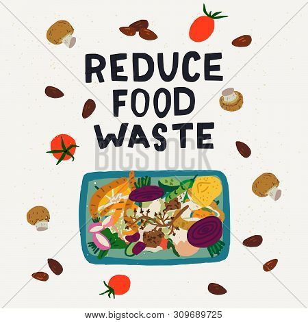 Reduce Food Waste Hand Lettering Inscription And Illustration Of Compost Bin With Food Scraps. Hand