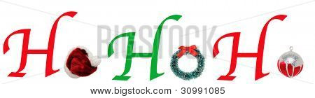 The words HoHoHo spelled out with type and a christmas wreath, Santa, Hat and Ornament. Banner format over white.