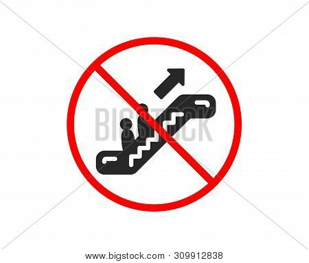 No Or Stop. Escalator Icon. Elevator Sign. Shopping Stairway Symbol. Prohibited Ban Stop Symbol. No