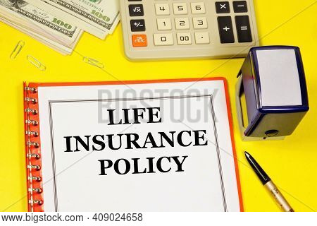 Life Insurance Policy. Text Inscription On The Contract Form. Provides Financial Well-being In Life