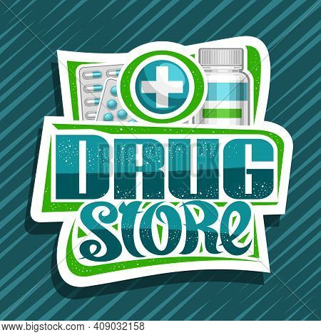 Vector Poster For Drug Store, White Decorative Sign Board With Unique Brush Lettering For Words Drug