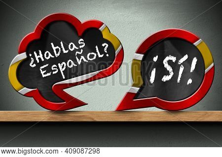 3d Illustration Of Two Speech Bubbles With Spanish Flag And Question Hablas Espanol? And Si! (do You