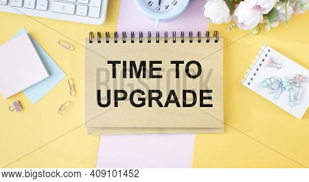 Word Writing Text Time To Upgrade . Business