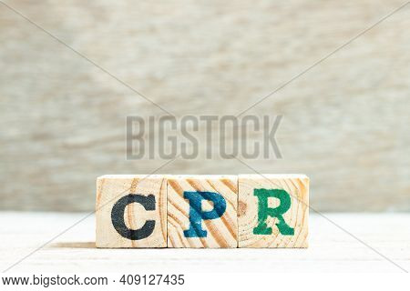 Alphabet Letter Block In Word Cpr (abbreviation Of Cardiopulmonary Resuscitation) On Wood Background