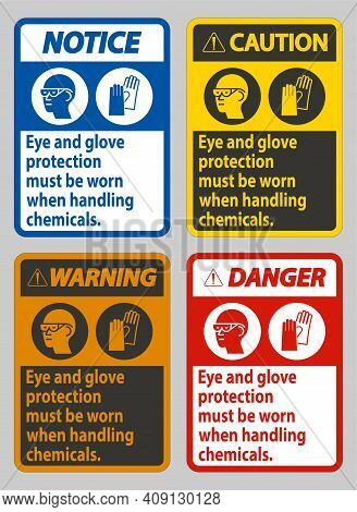 Eye And Glove Protection Must Be Worn When Handling Chemicals