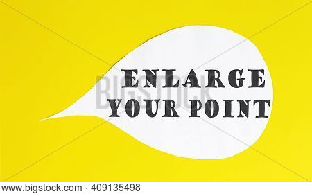 Enlarge Your Point Speech Bubble Isolated On The Yellow Background.