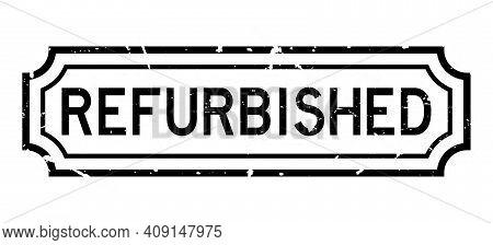 Grunge Black Refurbished Word Rubber Seal Stamp On White Background
