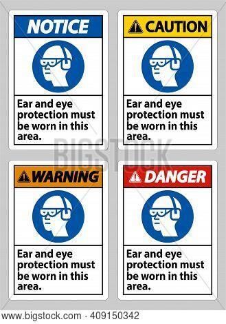 Ear And Eye Protection Must Be Worn In This Area