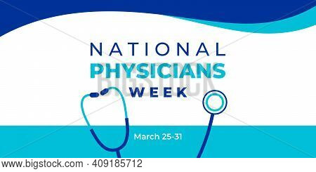 National Physicians Week. Vector Banner, Poster, Flyer, Greeting Card For Social Media With Text Nat