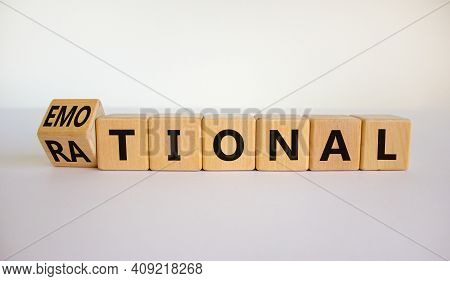 Rational Or Emotional Symbol. Turned Wooden Cubes And Changed The Word 'rational' To 'emotional'. Be