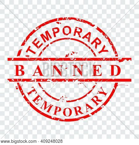 Simple Vector Rust And Dirty Red Rubber Stamp, Temporary Banned, At Transparent Effect Background