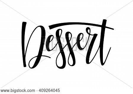 Dessert Text Isolated On White. For Logotype, Banner, Menu, Poster, Decoration, Postcard. Calligraph