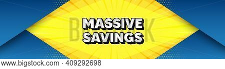 Massive Savings. Modern Background With Offer Message. Special Offer Price Sign. Advertising Discoun