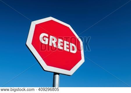 Stop Greed Traffic Sign To Limit The Cupidity And Desire For Money And Luxury Objects
