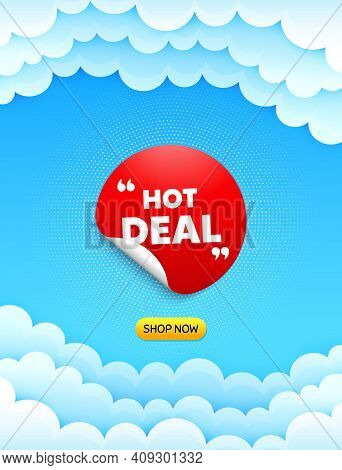 Hot Deal Sticker. Cloud Sky Background With Offer Message. Discount Sale Banner. Round Coupon Offer
