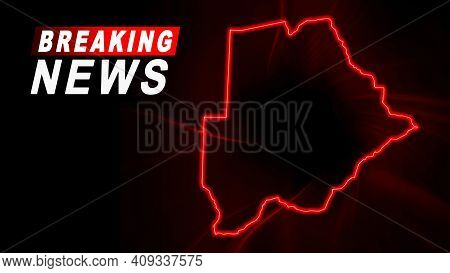 Breaking News Map Of Botswana, Outline Red Glow Map, On Dark Background