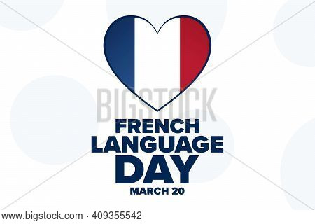 French Language Day. March 20. Holiday Concept. Template For Background, Banner, Card, Poster With T