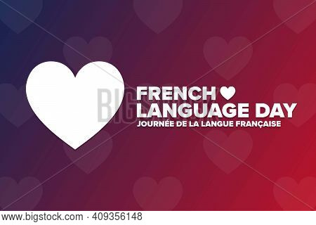 French Language Day. Inscription In French: French Language Day. March 20. Holiday Concept. Template
