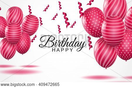 Happy Birthday Greeting Card. Striped Pink Air Balloons And Falling Confetti On White Background. Ho