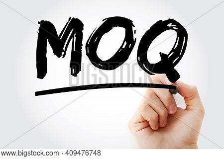 Moq - Minimum Order Quantity Acronym With Marker, Business Concept Background