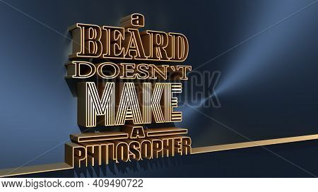 Quote Text Bubble. Design Element Similar To Quote. Motivation Quote. A Beard Does Not Make A Philos