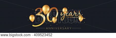 30 Years Anniversary Vector Banner. 30th Birthday Jubilee With Golden Balloons And Confetti. 30 Year