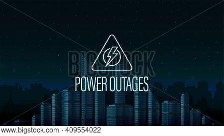 Power Outage, Warning Triangle Logo On The Background Of The City Without Electricity In Digital Sty