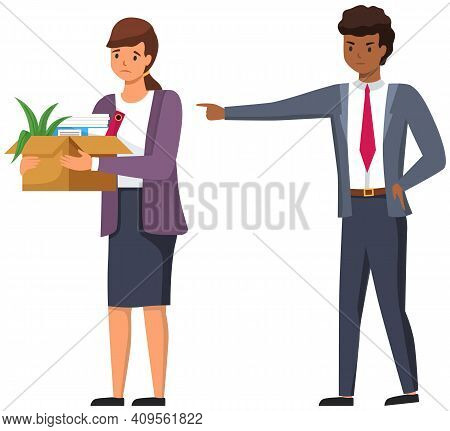 Layoff Concept. Angry Man Boss Dismissed Employee. Unhappy Girl Leave The Office With Things In Box.