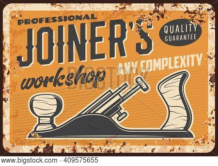 Woodwork Joiner Or Carpenter Workshop, Metal Plate Rusty Or Vector Retro Poster. Wood Carpentry And