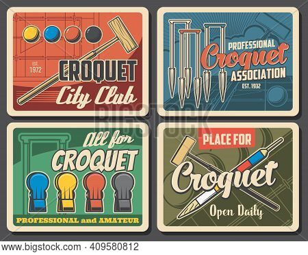 Croquet Game Sport Retro Posters. Wooden Mallet And Balls, Hoops Or Wickets And Peg Vector. Croquet