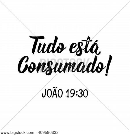 Brazilian Lettering. Translation From Portuguese - Everything Is Finished. John 19:30. Modern Vector