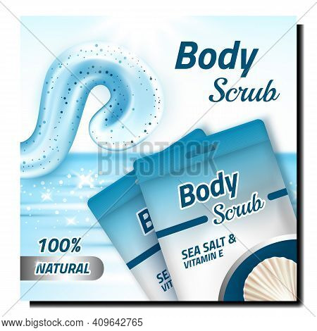 Scrub Body Care Cosmetic Promotion Banner Vector. Scrub Cream Blank Bags Advertising Poster. Sea Sal