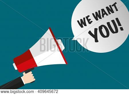 We Want You - Megaphone With Text In Speech Bubble - Concept Job Recruitment
