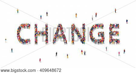 A Large Group Of People Stands In The Word Change. The Concept Of Change, Thinking, Conscious Choice