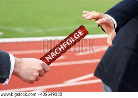 Businessman Passes Baton With German Word Nachfolge Means Succession