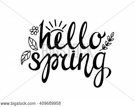 Hello Spring, Monochrome Vector Lettering And Flower, Spring Card With Handwritten Text